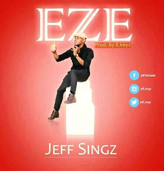 Download Music: Jeff Singz – Eze | @jeff_singz