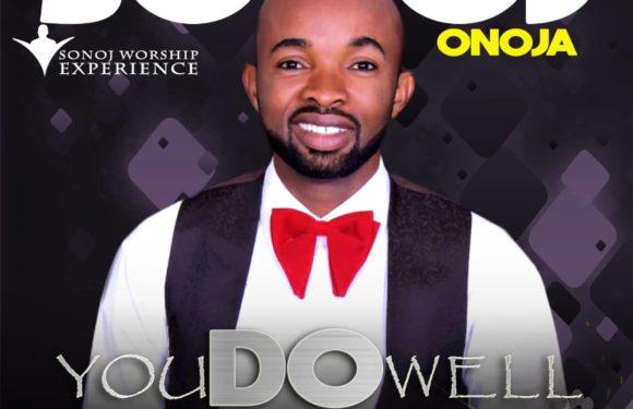 Download Music: Sonoj Onoja – You Do Well