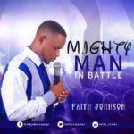 Download Music: Faith Johnson – Mighty Man In Battle