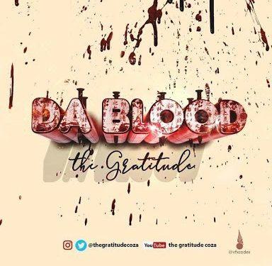 Download Music: The Gratitude (COZA) – Da Blood