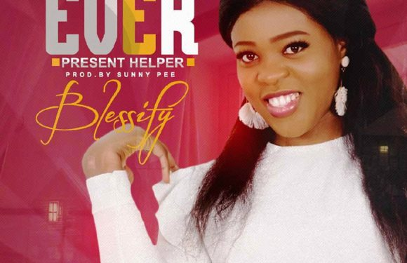 Download Music: Blessify – Ever Present Helper | @blessify