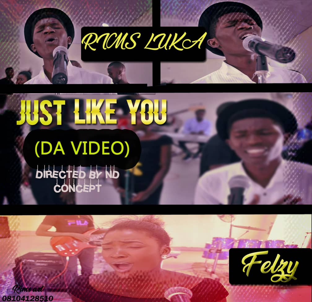 Download Music Video: Rims Luka ft Felzy – Just Like You (Official