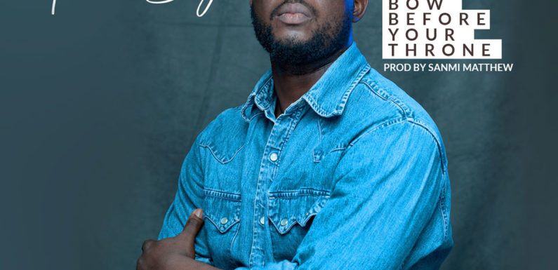 Download Music: Abiodun Sage – Bow Before Your Throne
