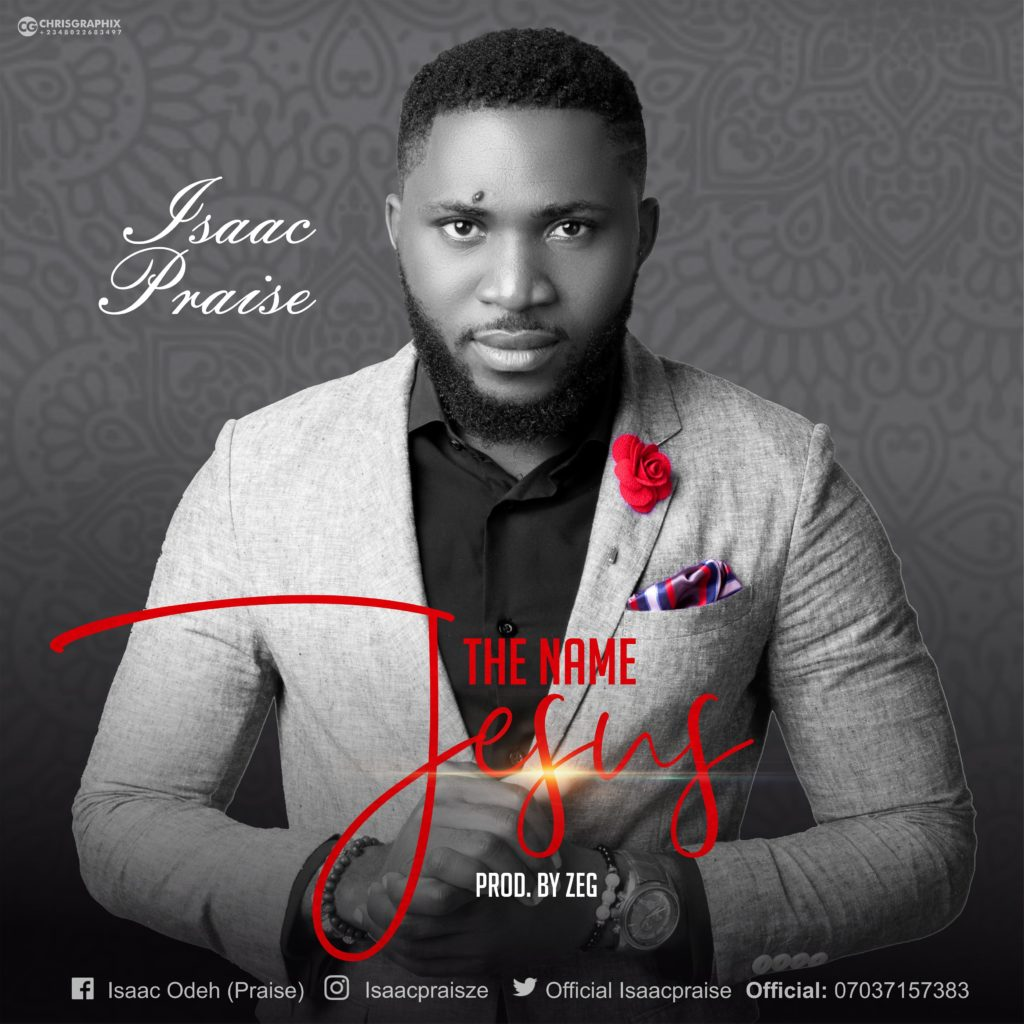 Download Music: Isaac Praise – The Name Jesus | 100percentgospel