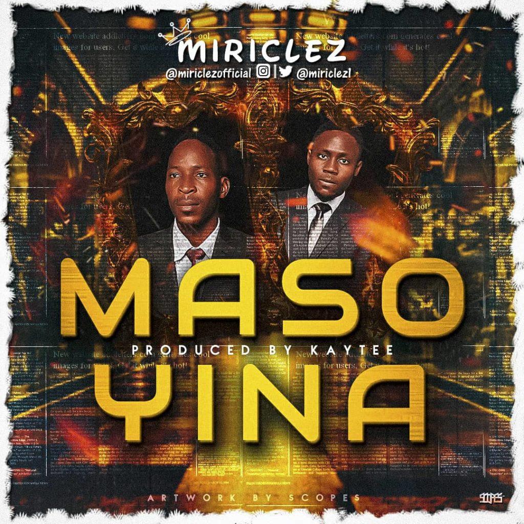 Download Music: Miriclez – Masoyina   @miriclez1