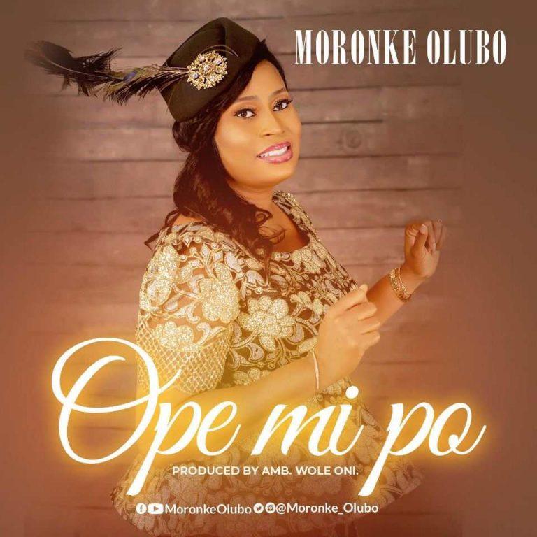 Download Music: Moronke Olubo – Ope Mi Po | 100percentgospel