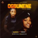 Download Music: Queen Ft. Eskay – Ogbunene | @queenyakz