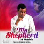 Download Music: A. Daniels – My Shepherd | @am_adaniels
