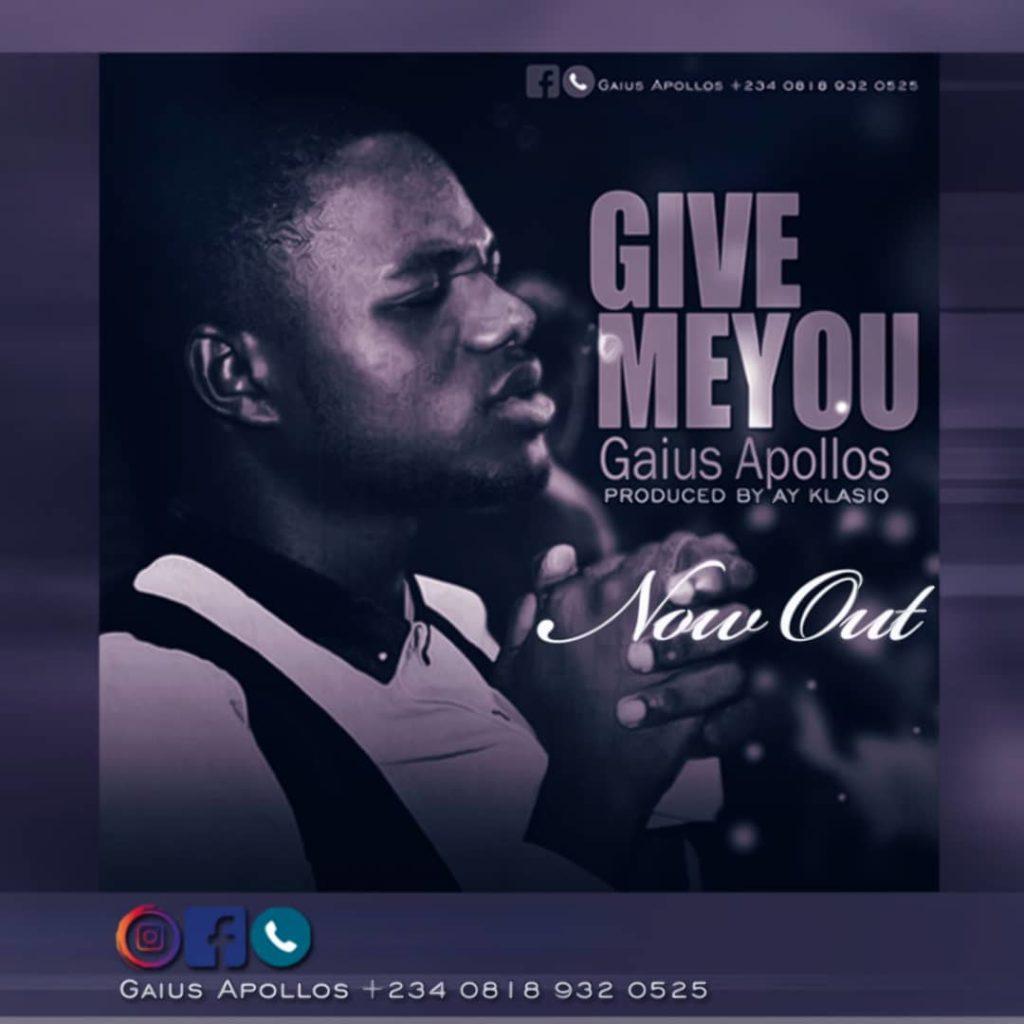 Download Music: Gaius Apollos – Give Me You   100percentgospel