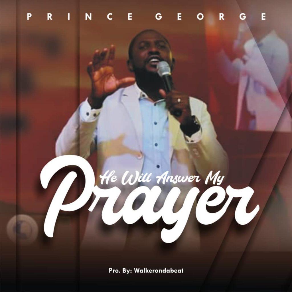 Prince George: He Will Answer My Prayers