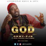 Download Music: OKWY-PJN Ft. HPRO, PROSPEKT & SOLO COSMOS – Miracle Working God | @okwypjnbbw